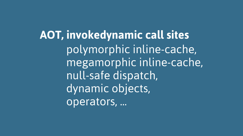 AOT, invokedynamic call sites polymorphic inlin...