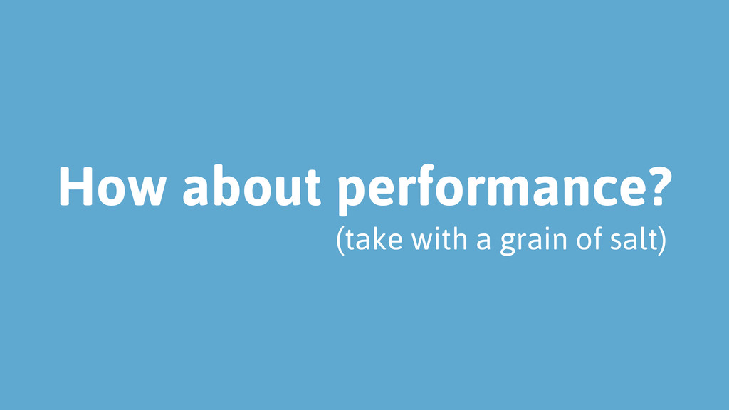 How about performance? (take with a grain of sa...