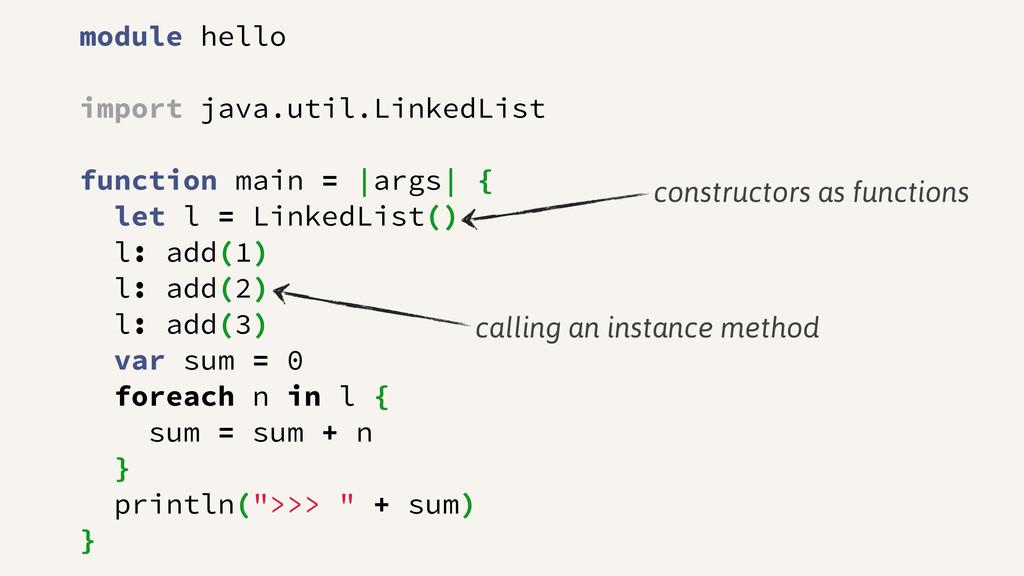 module hello import java.util.LinkedList functi...