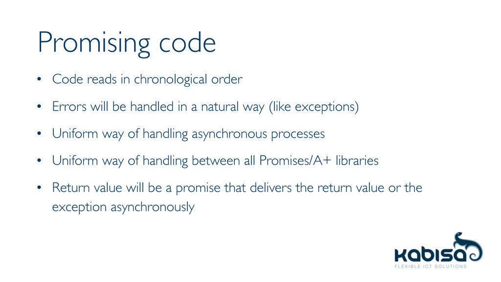 Promising code • Code reads in chronological or...