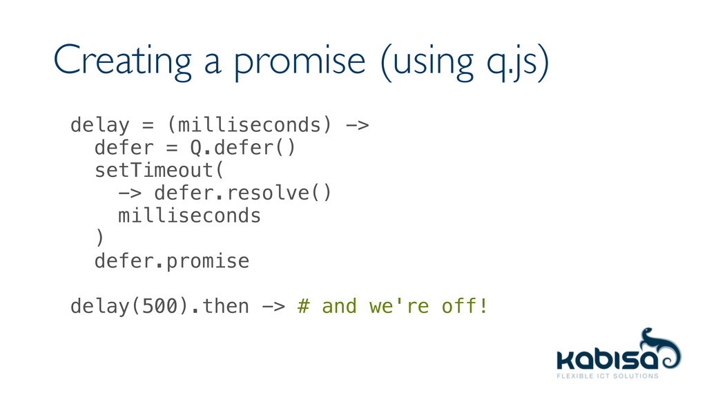 Creating a promise (using q.js) delay = (millis...