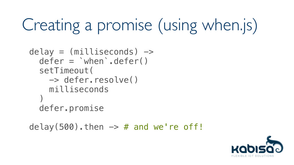 Creating a promise (using when.js) delay = (mil...