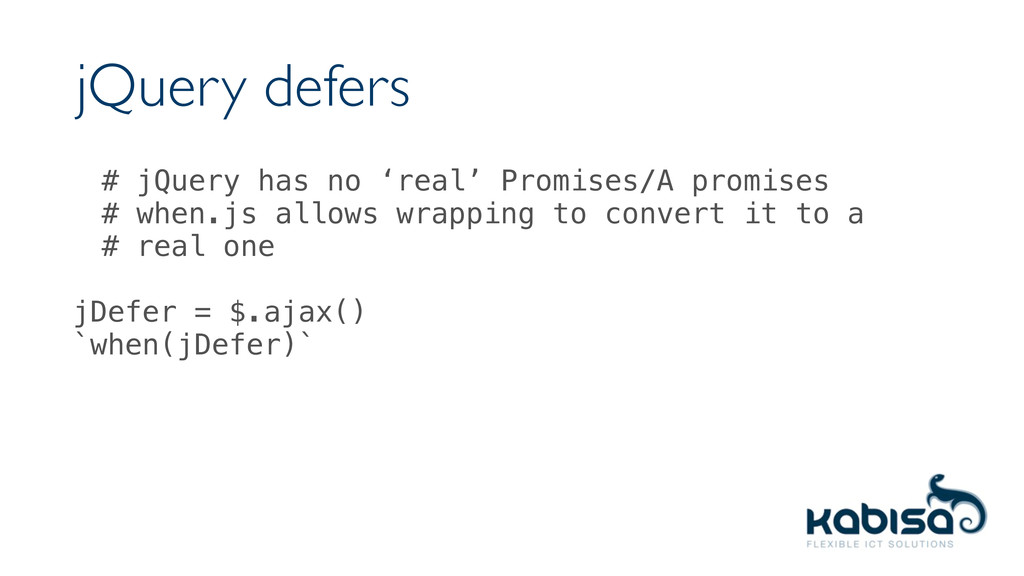 jQuery defers # jQuery has no 'real' Promises/A...