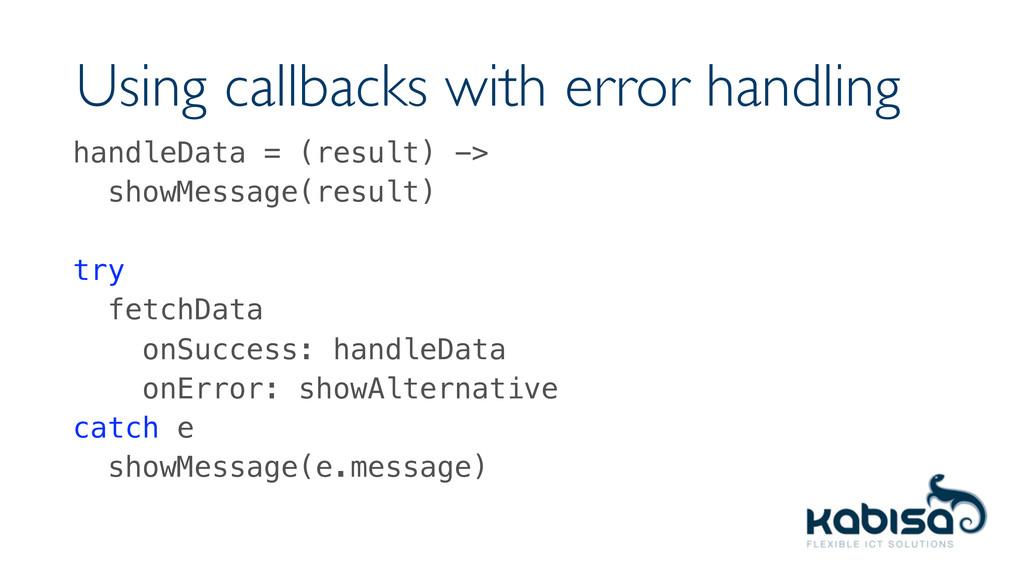 Using callbacks with error handling handleData ...