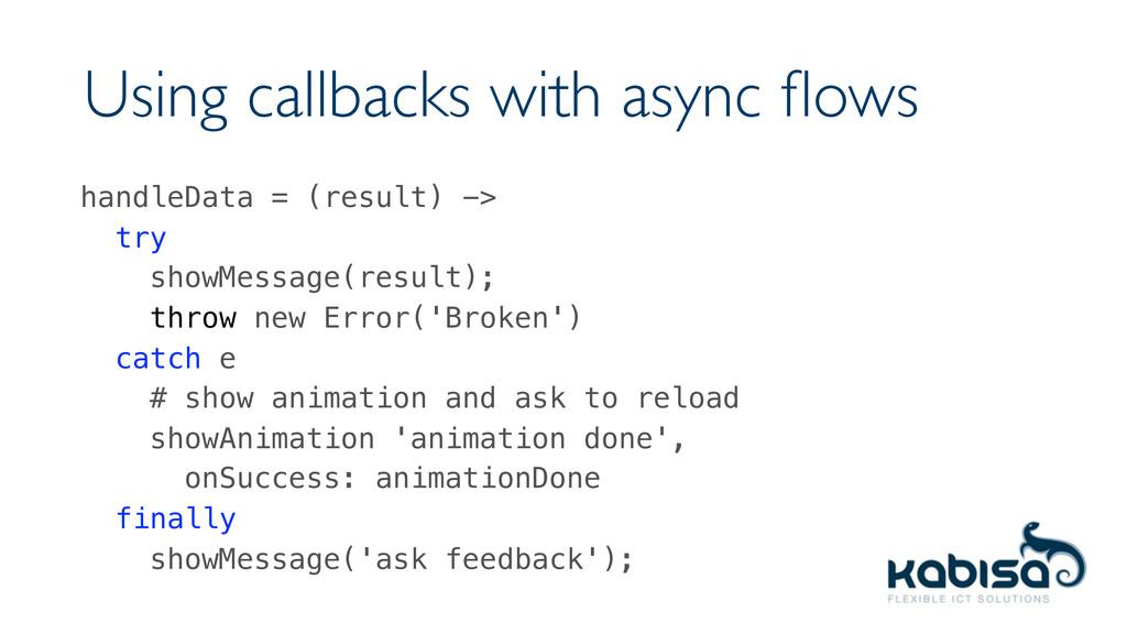 Using callbacks with async flows handleData = (r...