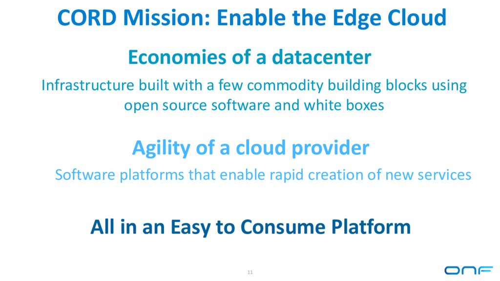 CORD Mission: Enable the Edge Cloud Economies o...