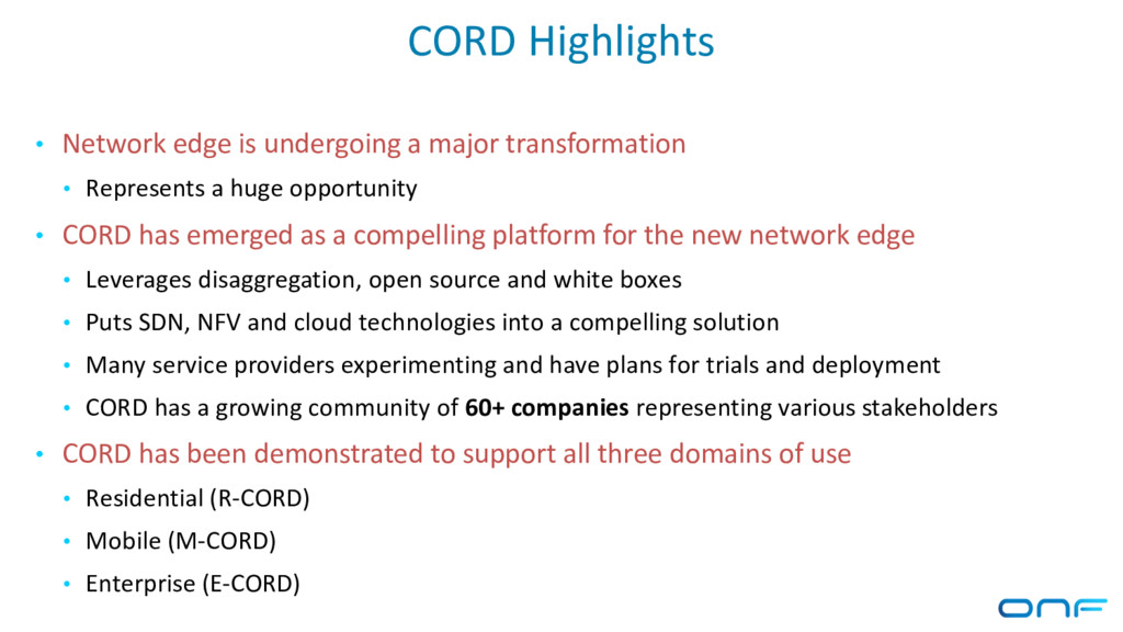 CORD Highlights • Network edge is undergoing a ...