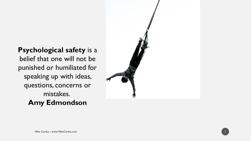 1 Psychological safety is a belief that one wil...