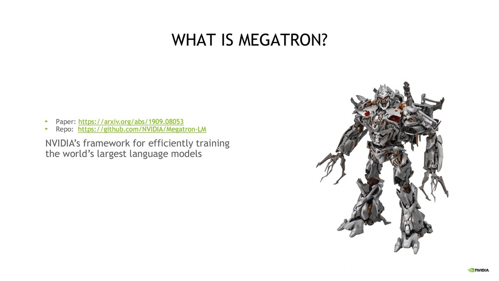 4 WHAT IS MEGATRON? Paper: https://arxiv.org/ab...