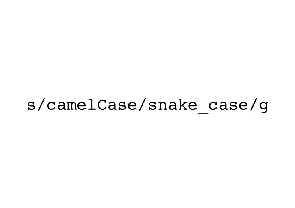 s/camelCase/snake_case/g
