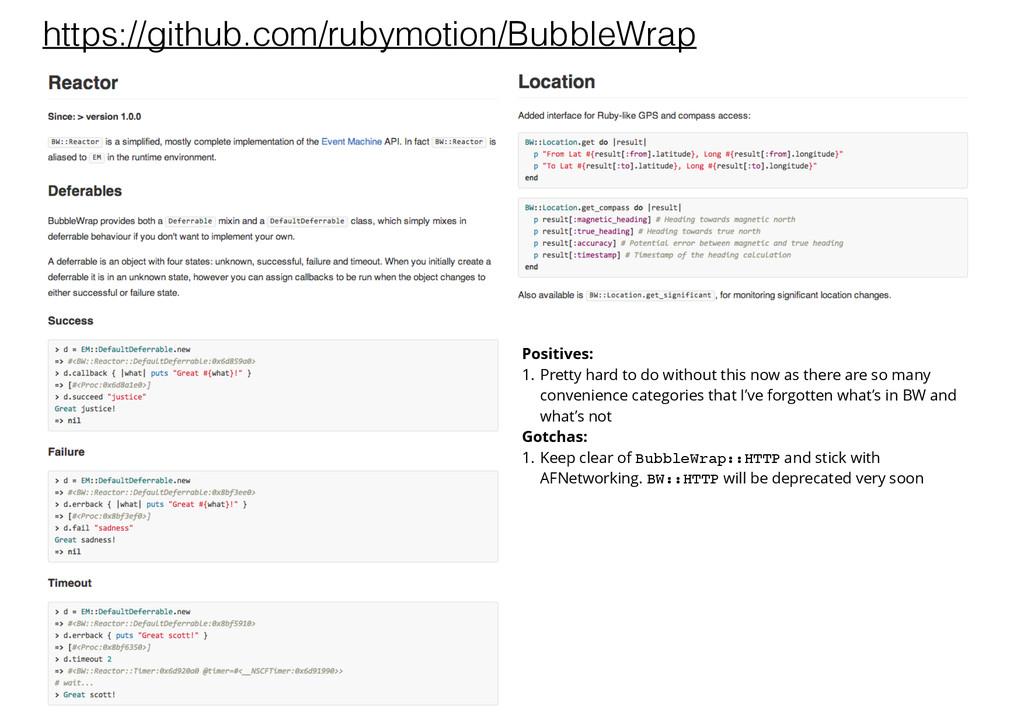 https://github.com/rubymotion/BubbleWrap Positi...