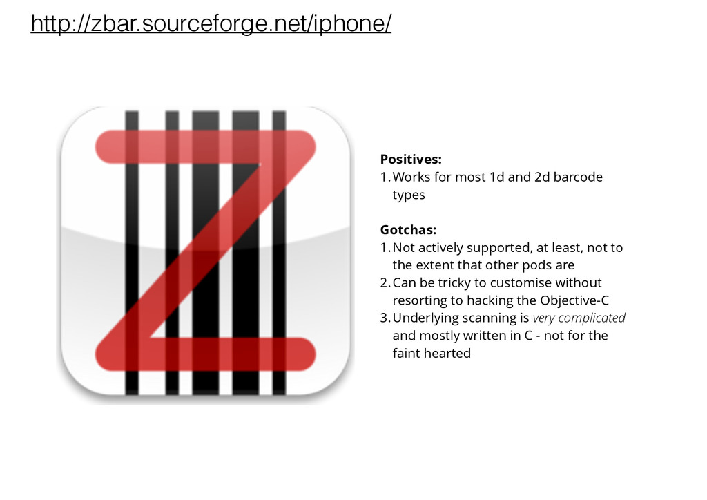 http://zbar.sourceforge.net/iphone/ Positives: ...