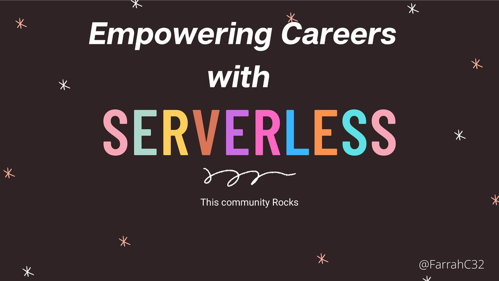 SERVERLESS Empowering Careers with This communi...