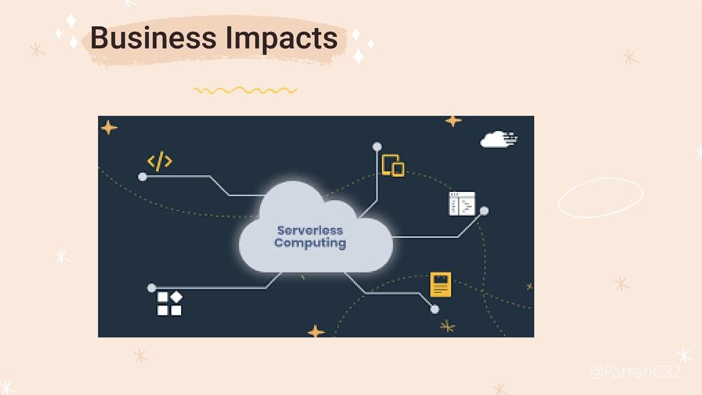 Business Impacts @FarrahC32