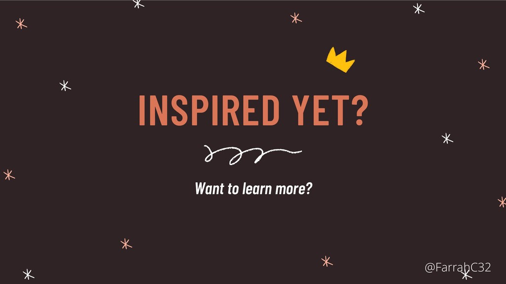 INSPIRED YET? Want to learn more? @FarrahC32