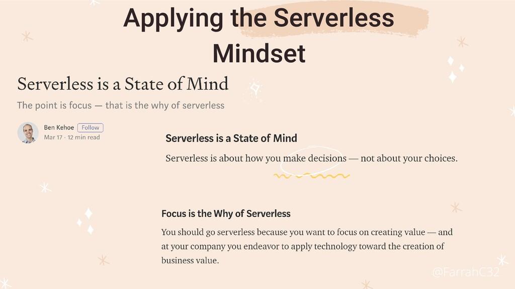Applying the Serverless Mindset @FarrahC32