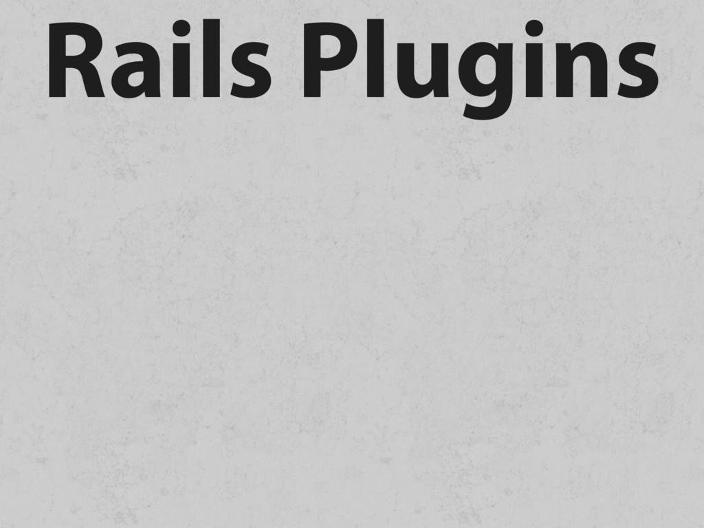 Rails Plugins