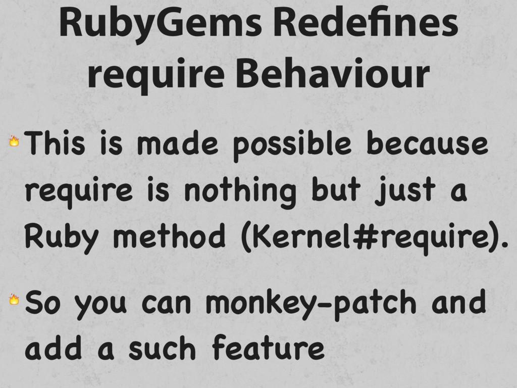 RubyGems Redefines require Behaviour  This is m...