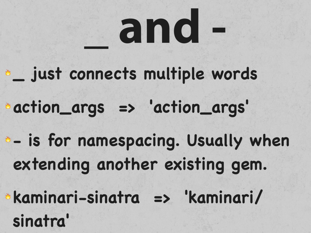 _ and -  _ just connects multiple words  action...