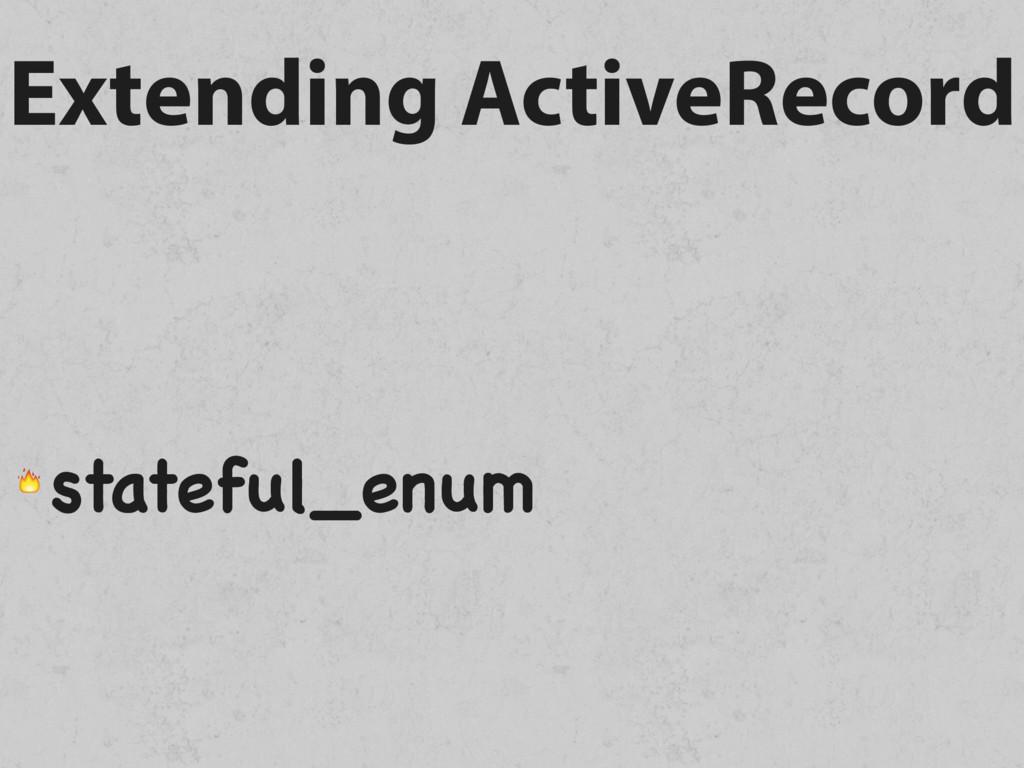 Extending ActiveRecord  stateful_enum