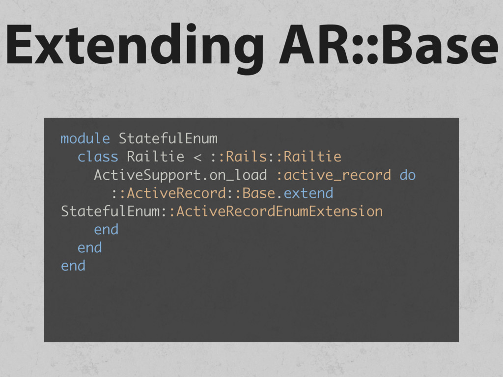 Extending AR::Base module StatefulEnum class Ra...