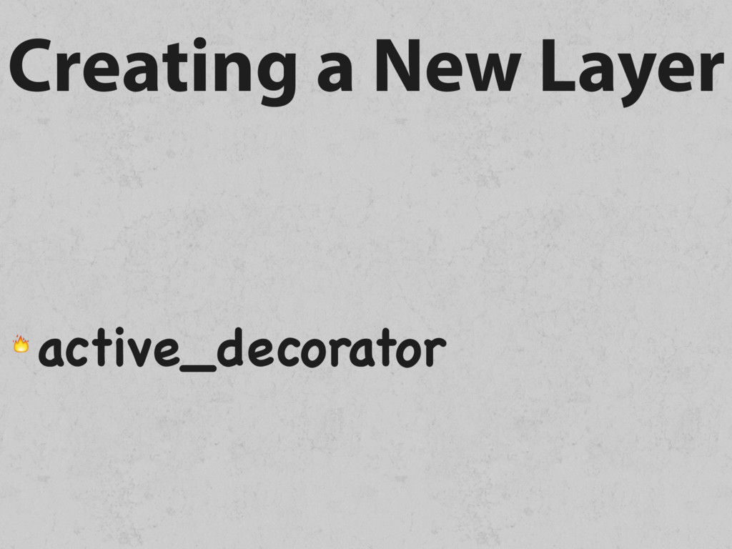Creating a New Layer  active_decorator
