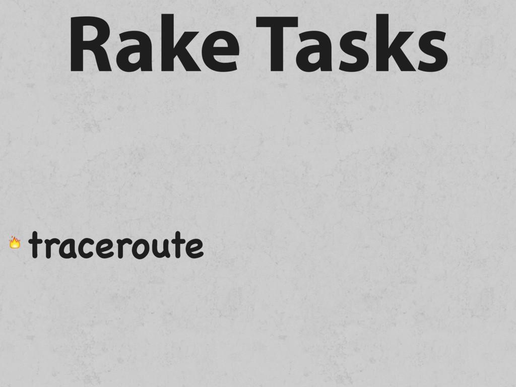 Rake Tasks  traceroute