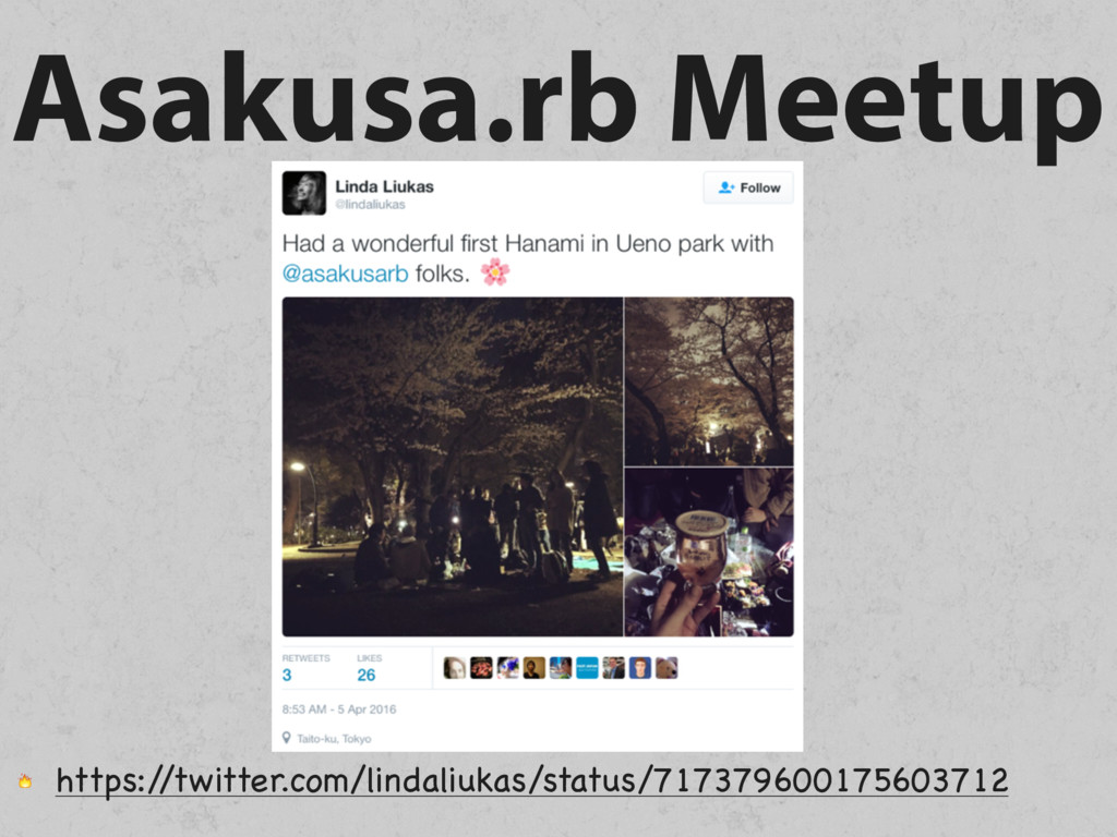 Asakusa.rb Meetup  https:/ /twitter.com/lindali...