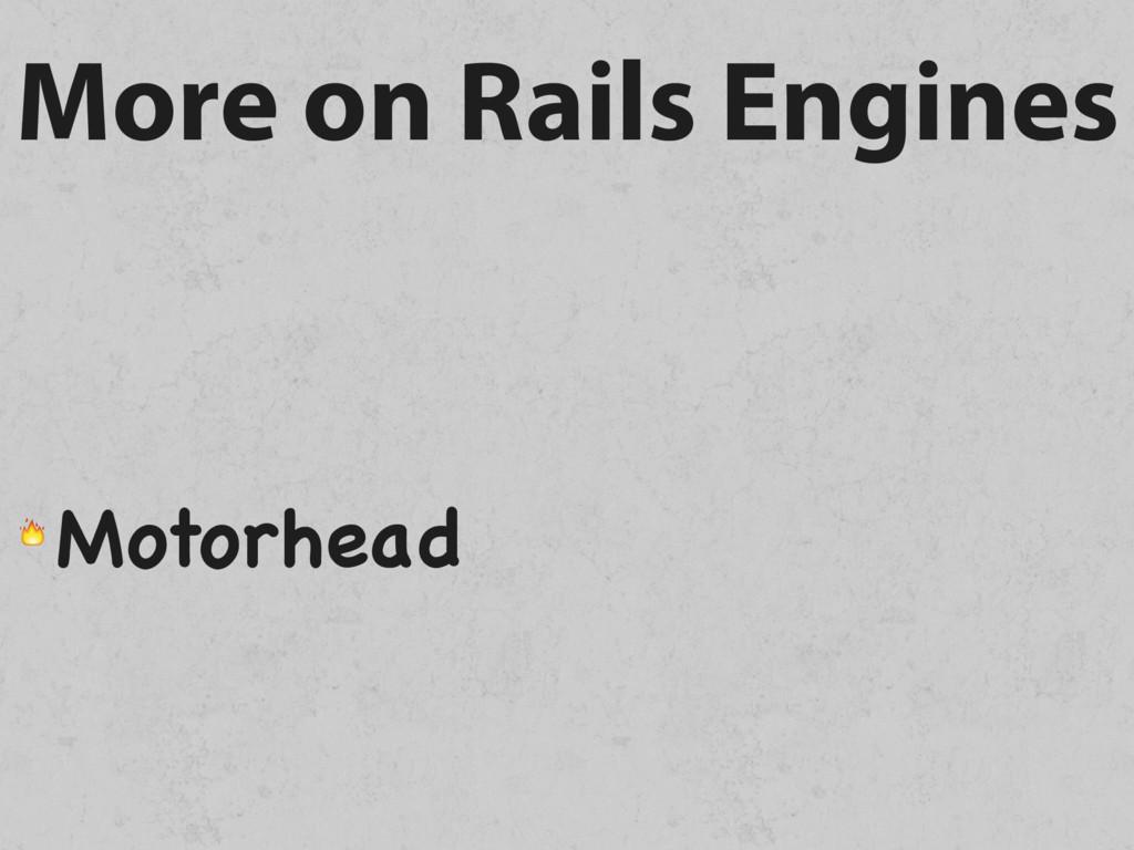 More on Rails Engines  Motorhead