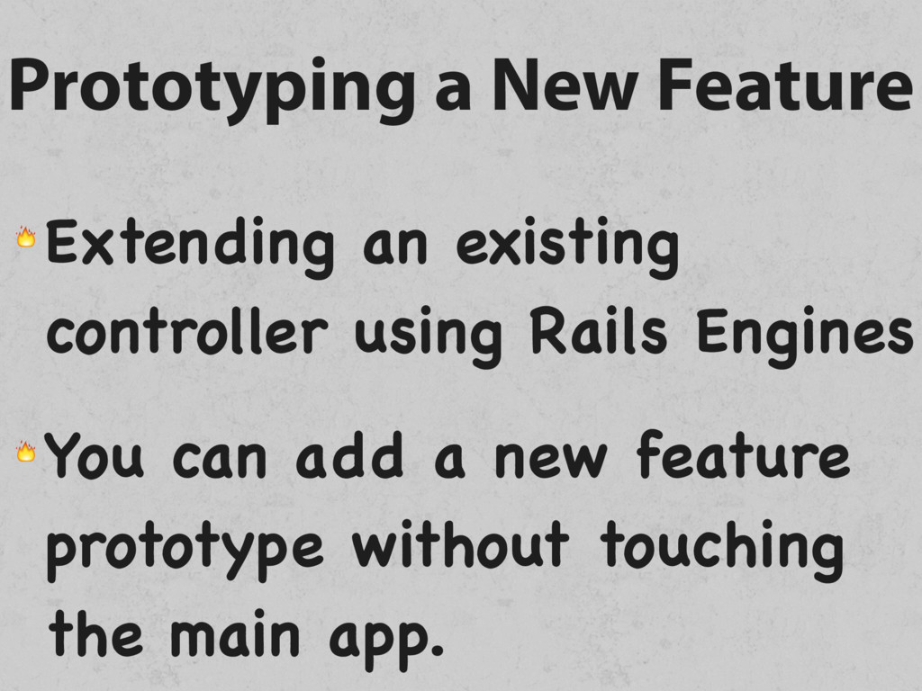 Prototyping a New Feature  Extending an existin...