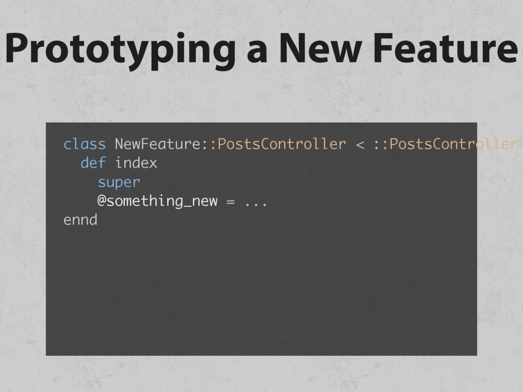 Prototyping a New Feature class NewFeature::Pos...