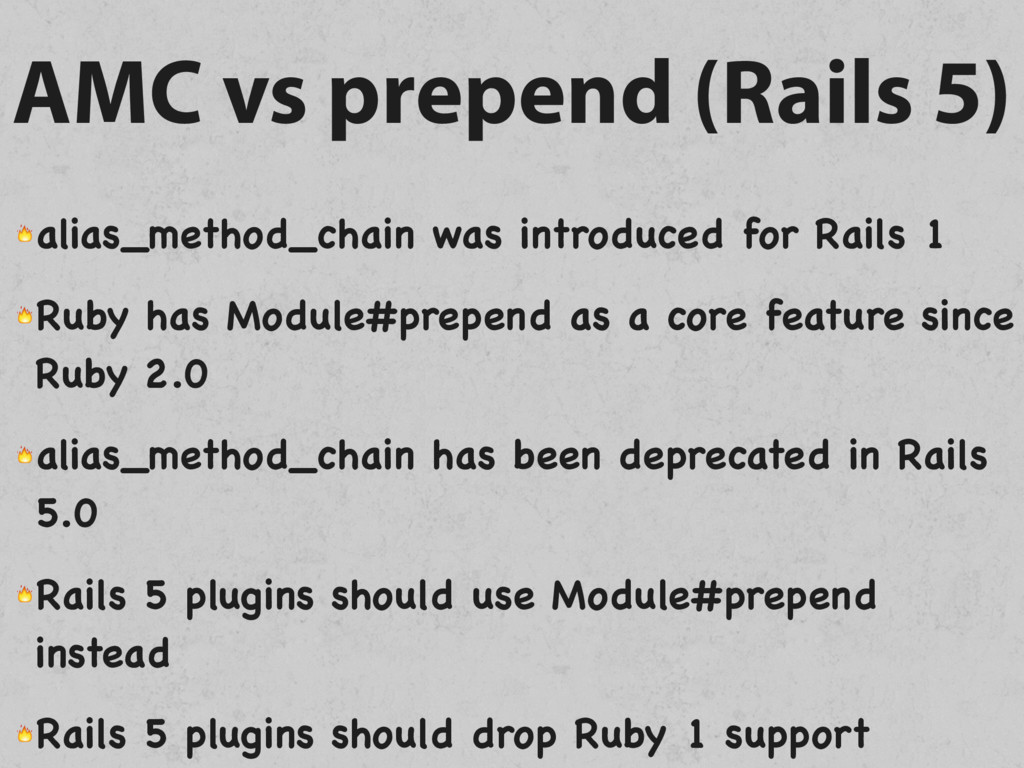 AMC vs prepend (Rails 5)  alias_method_chain wa...