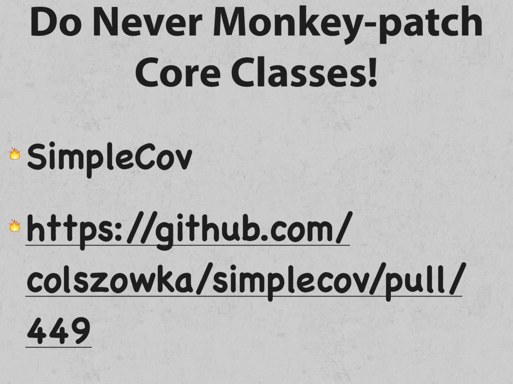 Do Never Monkey-patch Core Classes!  SimpleCov ...