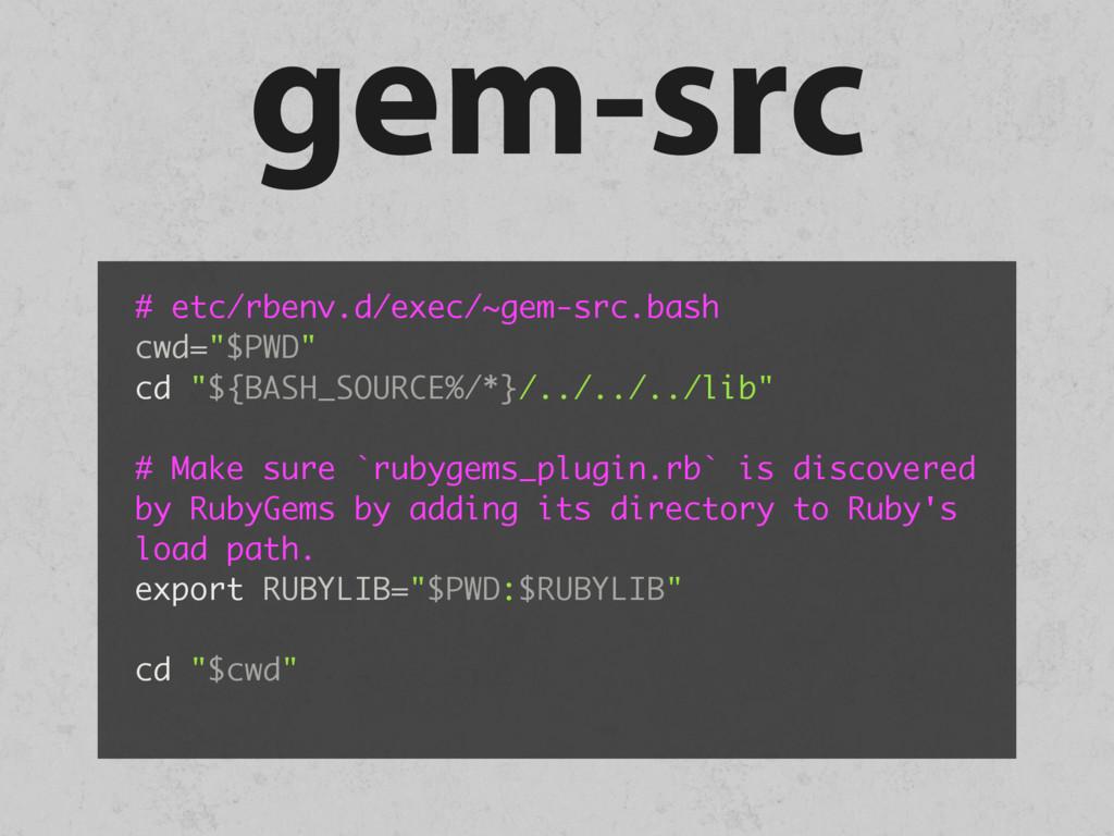 """gem-src # etc/rbenv.d/exec/~gem-src.bash cwd=""""$..."""
