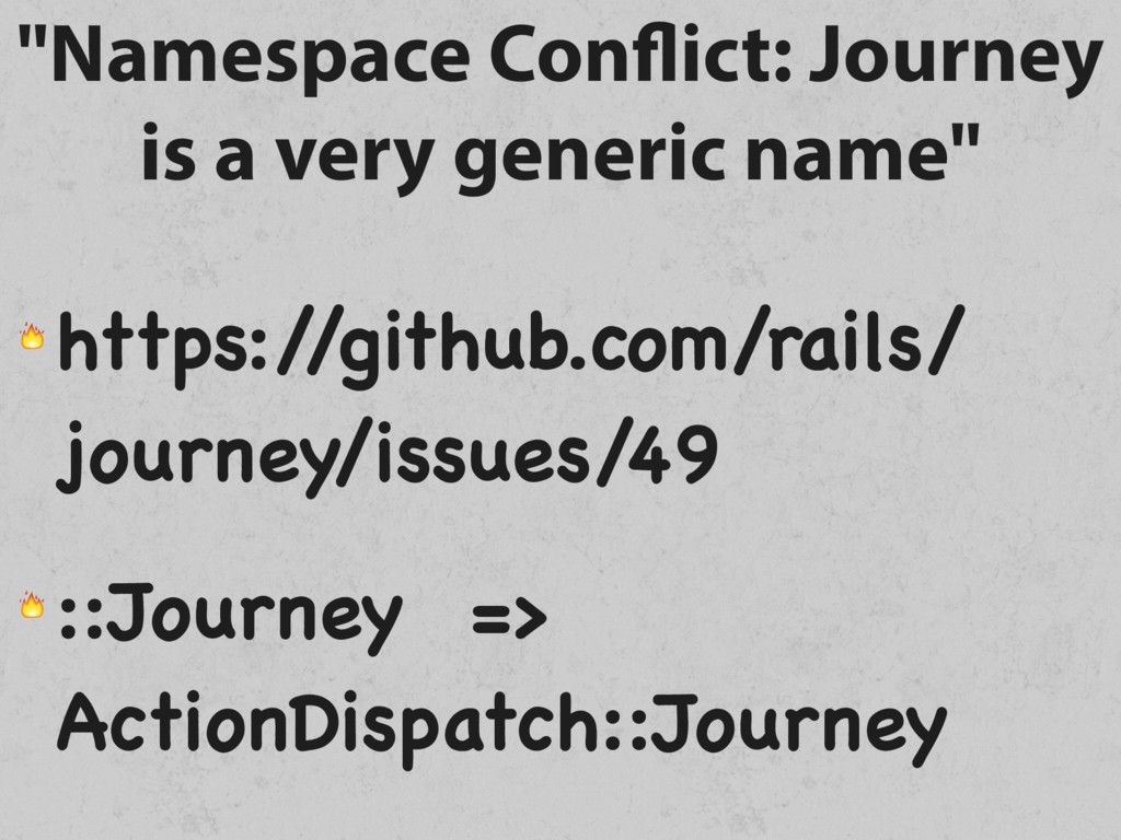 """""""Namespace Conflict: Journey is a very generic ..."""