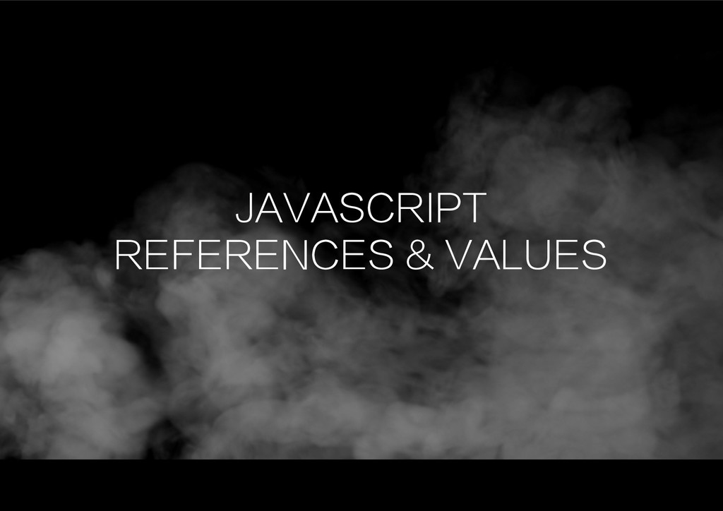 JAVASCRIPT REFERENCES & VALUES