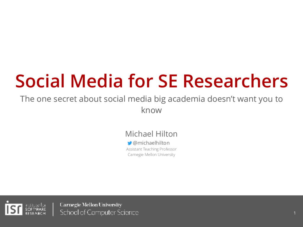 Social Media for SE Researchers The one secret ...