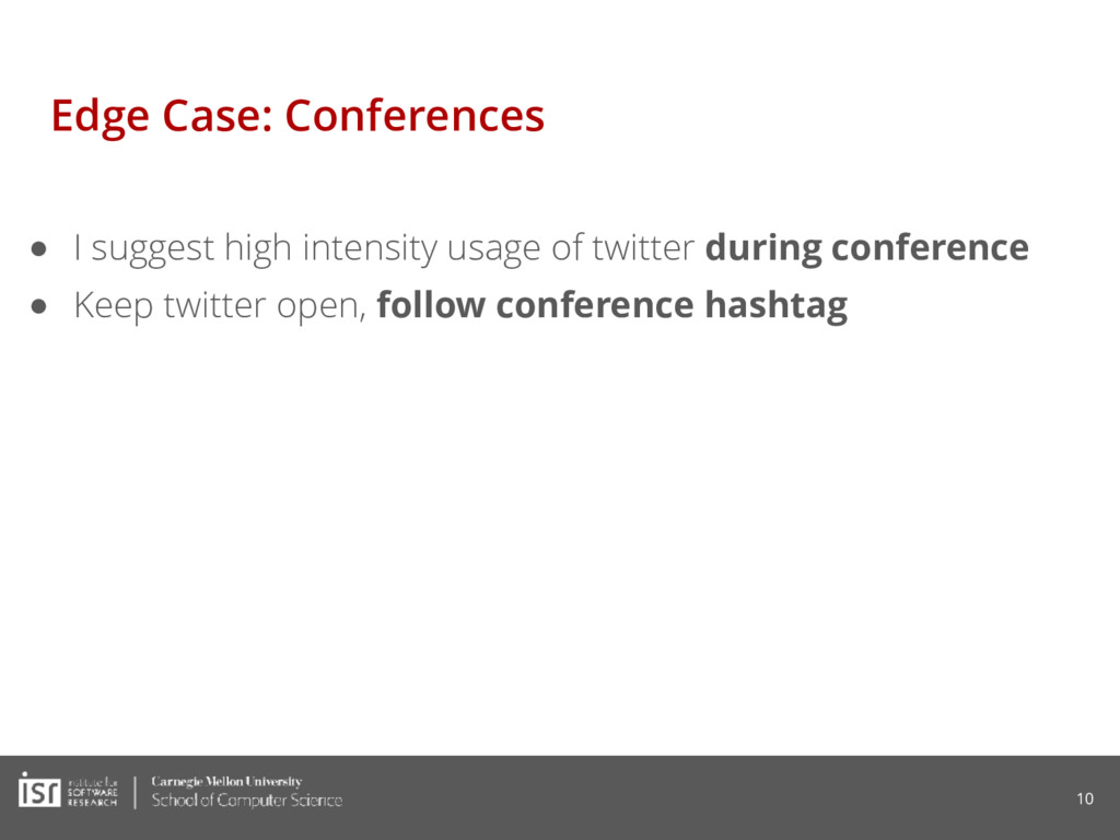 Edge Case: Conferences ● I suggest high intensi...
