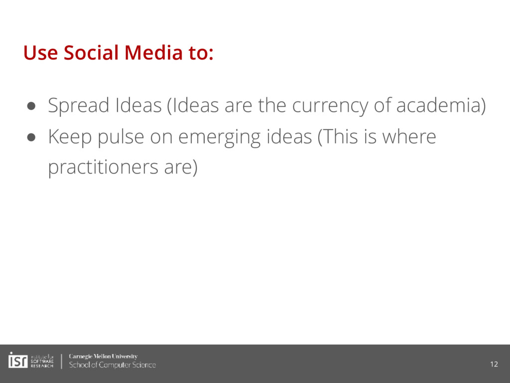 Use Social Media to: ● Spread Ideas (Ideas are ...