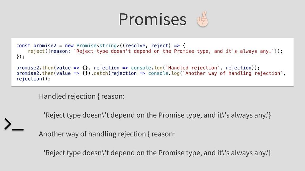 Promises const promise2 = new Promise<string>((...