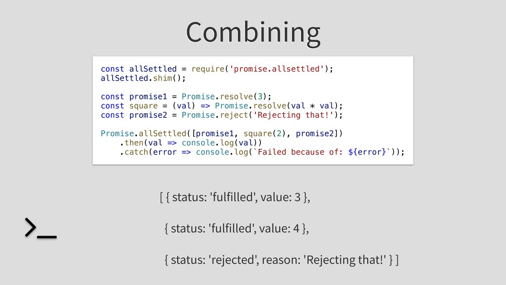 Combining const allSettled = require('promise.a...