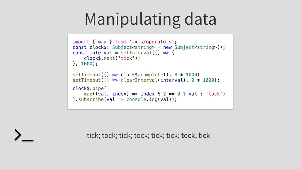 Manipulating data const clock$: Subject<string>...