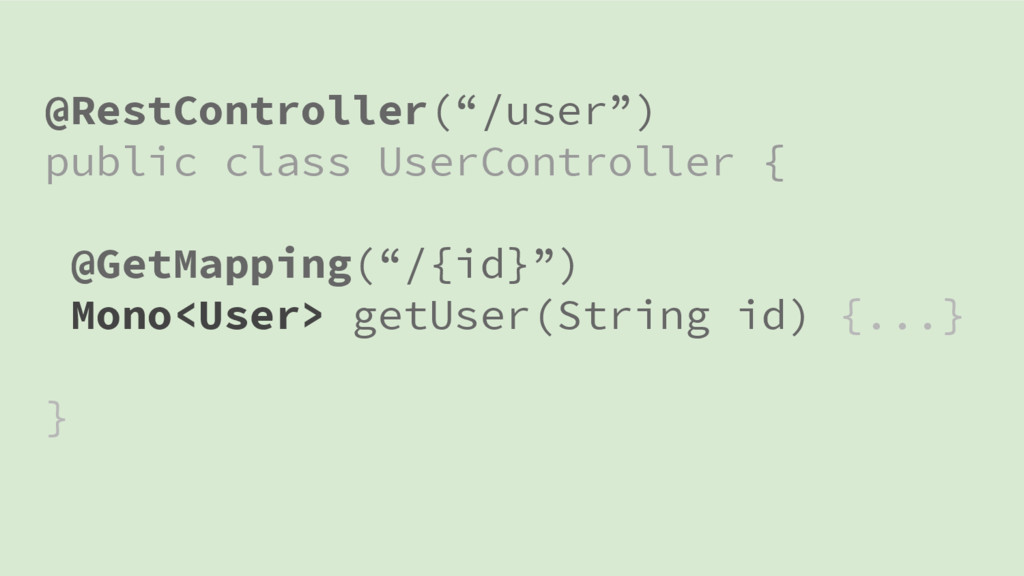 "@RestController(""/user"") public class UserContr..."