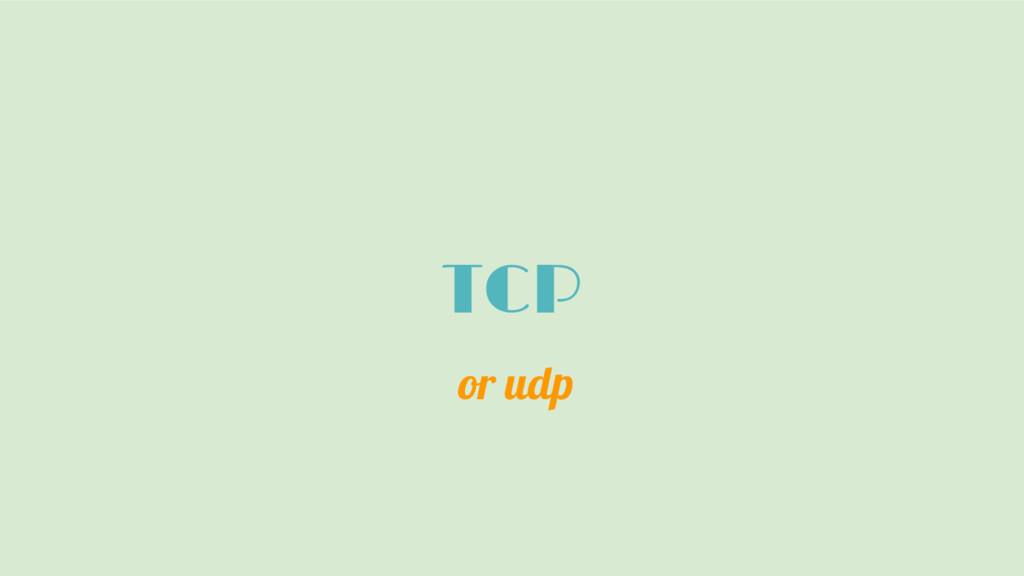 TCP or udp