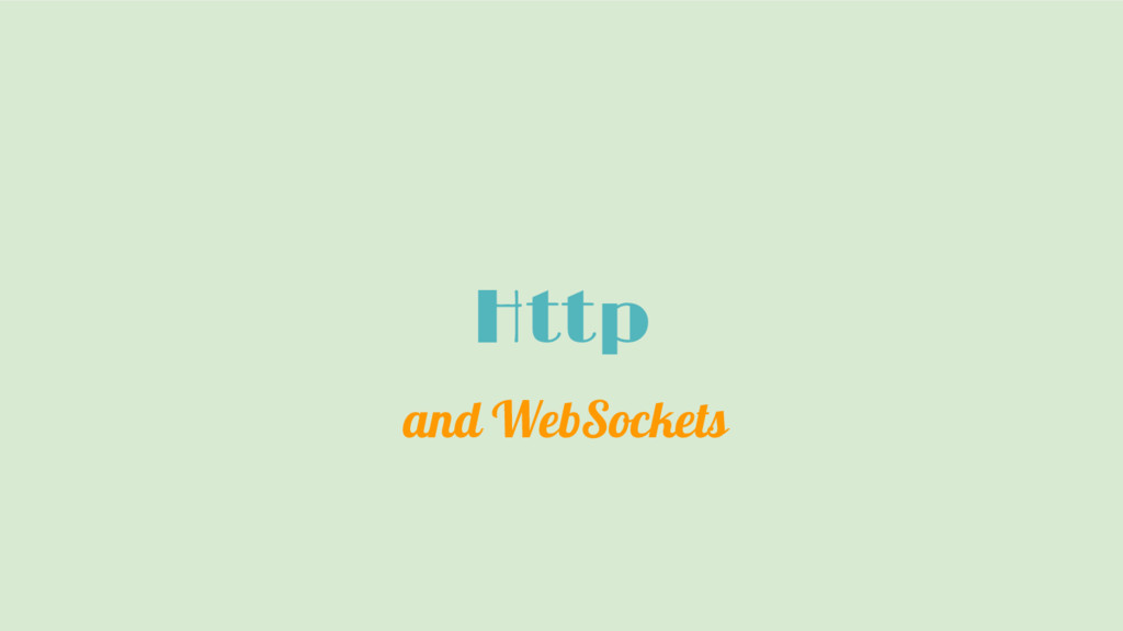 Http and WebSockets