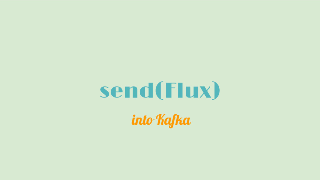 send(Flux) into Kafka
