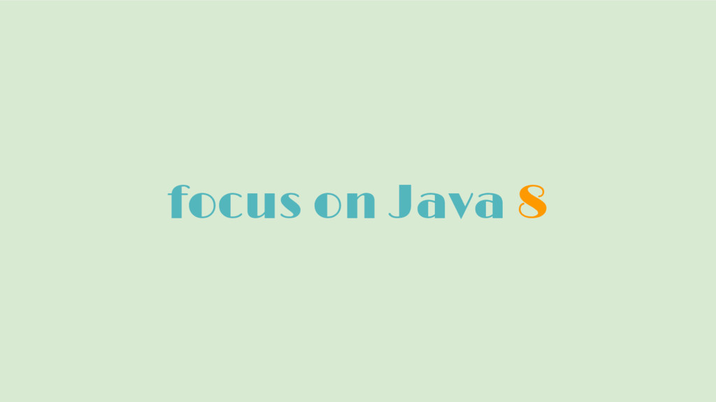 focus on Java 8