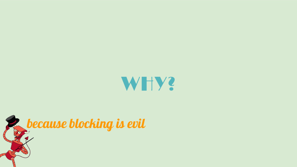 WHY? because blocking is evil