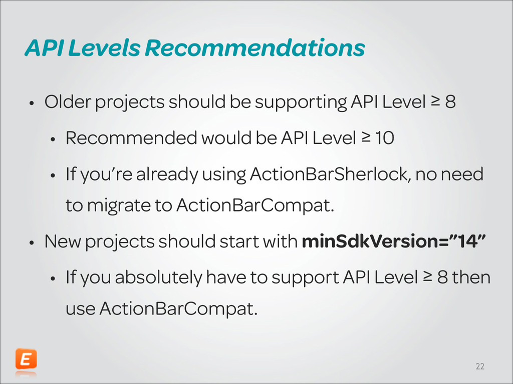 API Levels Recommendations • Older projects sho...