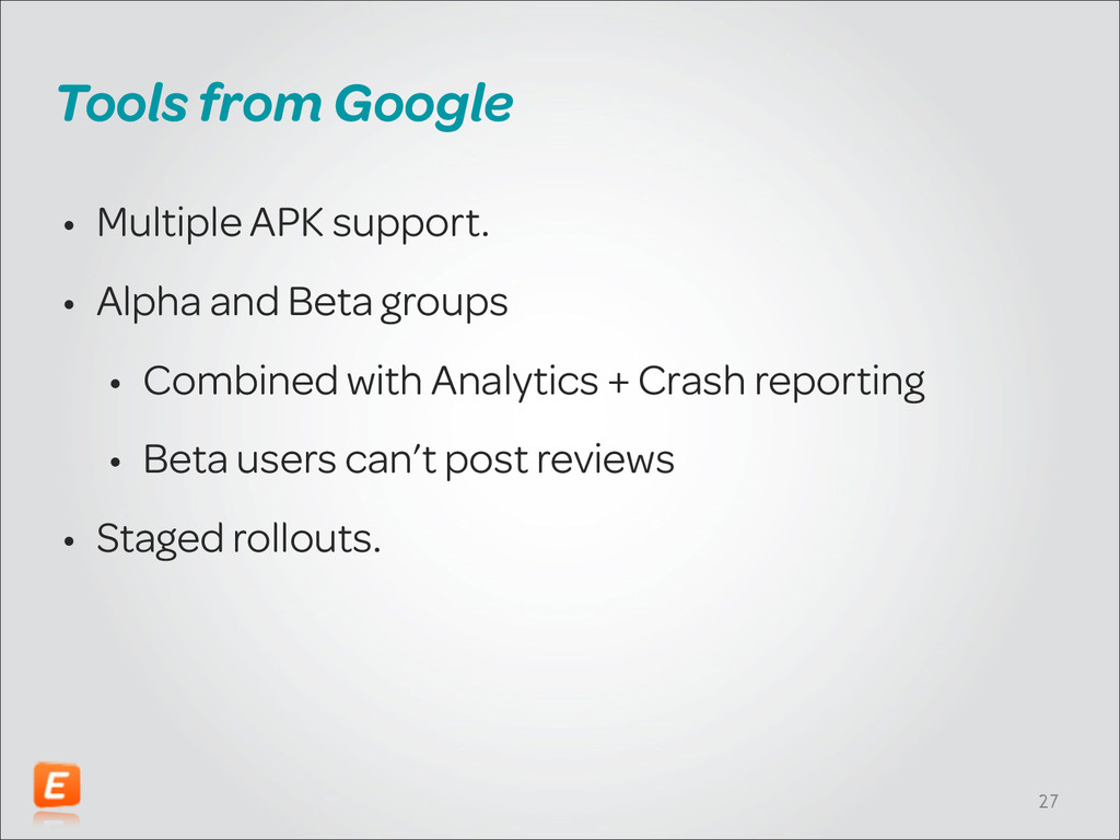 Tools from Google • Multiple APK support. • Alp...